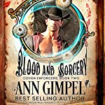Blood and Sorcery: Coven Enforcers, Book 2 | Ann Gimpel