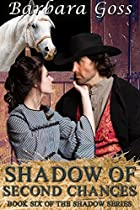 SHADOW OF SECOND CHANCES: SHADOW SERIES~ BOOK 6