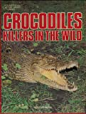 img - for Crocodiles: Killers in the Wild book / textbook / text book