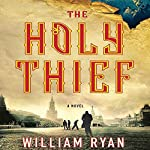 The Holy Thief: A Novel | William Ryan