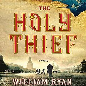 The Holy Thief: A Novel | [William Ryan]