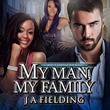My Man, My Family: A Billionaire BWWM Romance, Book 3 (       UNABRIDGED) by J A Fielding Narrated by Stacey Pearson