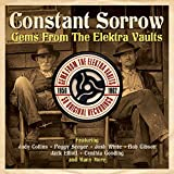 Constant Sorrow: Gems from the Elektra Vaults 1956-1962