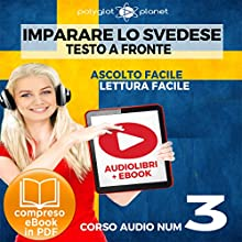 Imparare lo svedese - Lettura facile | Ascolto facile - Testo a fronte: Imparare lo svedese Easy Audio | Easy Reader - Svedese corso audio, Volume 3 [Learn Swedish] Audiobook by  Polyglot Planet Narrated by Hana Jonasson, Elisa Schiroli