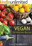 Vegan: Vegan Diet for Beginners: 200...