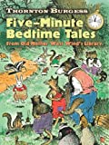 Thornton Burgess Five-Minute Bedtime Tales: From Old Mother West Winds Library (Dover Childrens Classics)