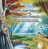 Bosleys New Friends (German - English): A Dual Language Book (The Adventures of Bosley Bear) (Volume 5)