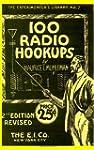 100 Radio Hookups: Radio Circuits for...