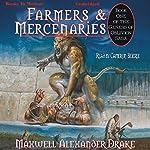 Farmers and Mercenaries: Genesis of Oblivion Series, Book 1 | Maxwell Alexander Drake
