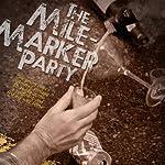 The Mile-Marker Party | Patrick McFadden Jr
