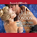 The Scoundrel and the Debutante (       UNABRIDGED) by Julia London Narrated by Rosalyn Landor