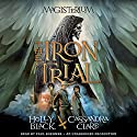 The Iron Trial: Book One of The Magisterium (       UNABRIDGED) by Holly Black, Cassandra Clare Narrated by Paul Boehmer