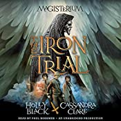 The Iron Trial: Book One of The Magisterium | [Holly Black, Cassandra Clare]