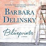 Blueprints: A Novel | Barbara Delinsky