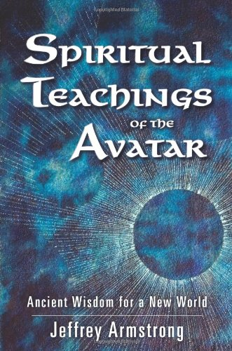 Spiritual Teachings of the Avatar: Ancient Wisdom for a New World PDF