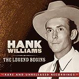 echange, troc Hank Williams Sr - Legend Begins: Rare & Unreleased Recordings