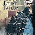 The Incorrigible Annabelle Spencer: The Ruttingdon Series, Book 1 Hörbuch von Louise Taylor Gesprochen von: Tracy Marks