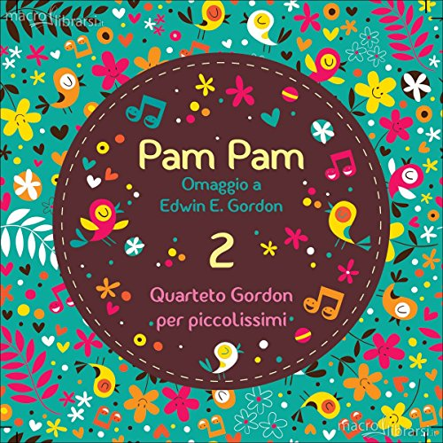 Pam Pam. Canto senza parole. Quartetto Gordon per piccolissimi. Volume 2. CD
