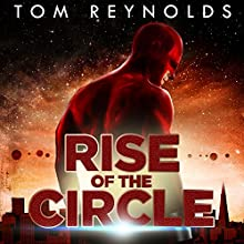 Rise of the Circle: Meta Superhero Novel, Book 3 Audiobook by Tom Reynolds Narrated by Kirby Heyborne
