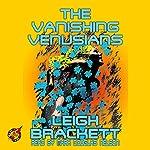 The Vanishing Venusians | Leigh Brackett