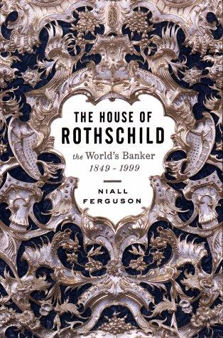 House of Rothschild: The World's Banker 1848-1999