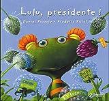 echange, troc Daniel Picouly, Frédéric Pillot - Lulu Vroumette : Lulu, présidente ! : Post-élection