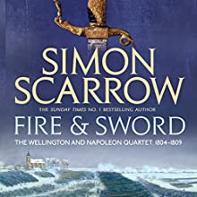Fire and Sword: Wellington and Napoleon, Book 3 Audiobook by Simon Scarrow Narrated by Jonathan Keeble