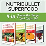 Nutribullet Recipe Book: Nutribullet Superfood: 4-in-1 Smoothie Recipe Book Boxed Set | Jessica David