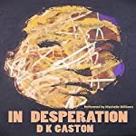 In Desperation | D K Gaston