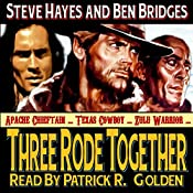 Three Rode Together: Three Guns West, Book 1 | Ben Bridges, Steve Hayes