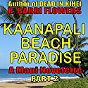 Kaanapali Beach Paradise: A Maui Novelette, Part 2 Audiobook by R. Barri Flowers Narrated by Jane Boyer