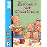 En vacances chez Mamie Cochonpar Marie-Agn�s Gaudrat