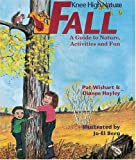Fall: A Guide to Nature Activities and Fun (Knee High Nature)