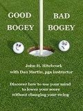 Good Bogey - Bad Bogey (Chatter Free Golf Book 1)