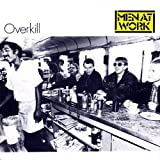 Men At Work - Overkill / Till The Money Runs Out