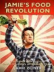 Jamie's Food Revolution: Rediscover H...