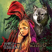 Wolf of the Tesseract Audiobook by Christopher D. Schmitz Narrated by Christopher D. Schmitz
