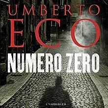 Numero Zero   Livre audio Auteur(s) : Umberto Eco, Richard Dixon - translator Narrateur(s) : Mark Meadows
