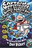 Captain Underpants and the Big, Bad Battle of the Bionic Booger Boy: The Revenge of the Ridiculous Robo-Boogers (Captian Underpants)