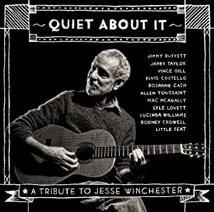Quiet About It: Tribute to Jesse Winchester