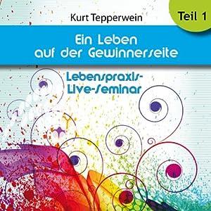 Ein Leben auf der Gewinnerseite: Teil 1 (Lebenspraxis-Live-Seminar) Hörbuch