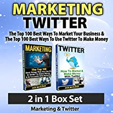 Marketing: Twitter: The Top 100 Best Ways to Market Your Business & The Top 100 Best Ways to Use Twitter to Make Money: 2 in 1 Box Set (       UNABRIDGED) by Ace McCloud Narrated by Joshua Mackey