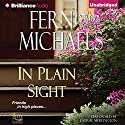 In Plain Sight: Sisterhood, Book 25 Audiobook by Fern Michaels Narrated by Laural Merlington