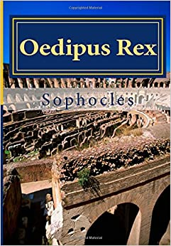 oedipus rex paperback Paperback $1500 feb 07, 1984 | 432 pages buy ebook $1199 feb 07, 1984 | 432 pages buy all formats + the three theban plays by sophocles towering over the rest of greek tragedy, the three plays that tell the story of the fated theban royal family—antigone, oedipus the king and oedipus at colonus —are.
