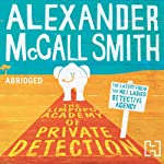 The Limpopo Academy of Private Detection (       ABRIDGED) by Alexander McCall Smith Narrated by Adjoa Andoh