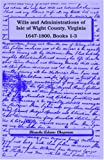 Wills and Administrations of Isle of Wight County, Virginia, 1647-1800, Books 1-3