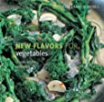Williams-Sonoma New Flavors for Vegetables: Classic Recipes Redefined (NEW FLAVORS FOR SERIES)