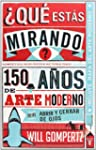 Qu ests mirando?: 150 aos de arte...