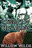 Saved By the Alphas (Werebea... - Willow Wilde