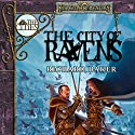 The City of Ravens: Forgotten Realms: The Cities, Book 1 Audiobook by Richard Baker Narrated by Nicole Greevy